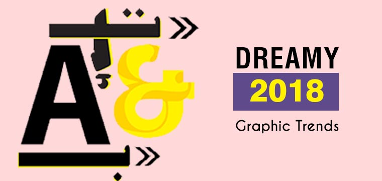 Dreamy 2018 Graphic Trends